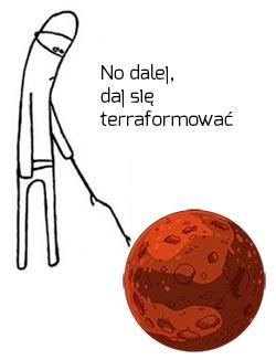 Mars, daj się terraformować!